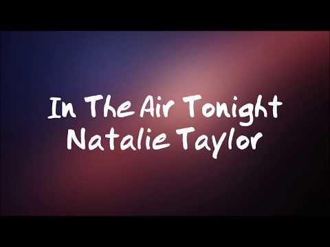Natalie Taylor - In the Air Tonight || Lyrics ||