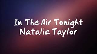 Natalie Taylor - In the Air Tonight || Lyrics ||