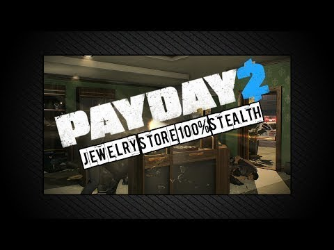 PAYDAY 2 - Jewelry Store - STEALTH - YouTube