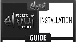 ElvUI Guide [Das große Projekt] - Installation