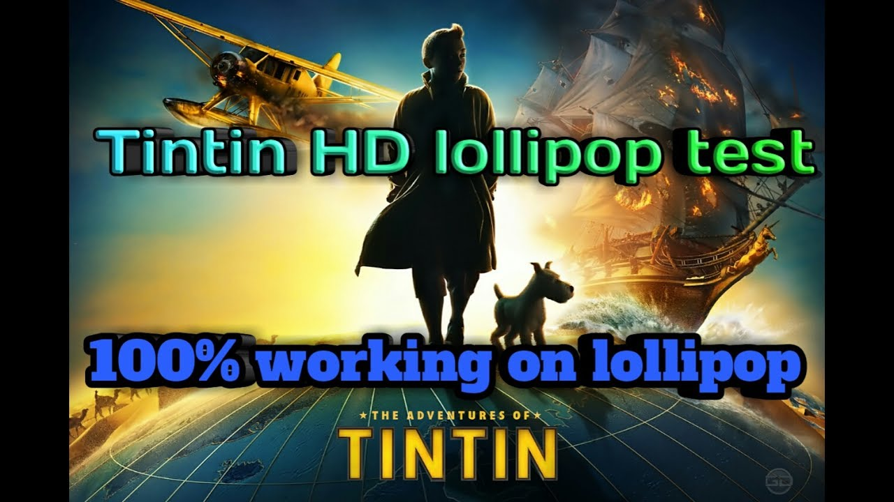 the adventures of tintin hd lollipop&marshmallow tested on any