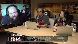 The state of 4k gaming, Intel's 4 player VR box, upcoming PC builds | The Full Nerd Ep. 31