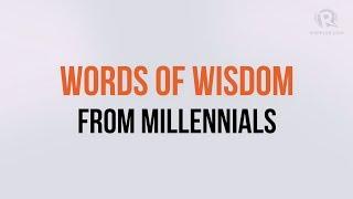 Words of wisdom from millennials
