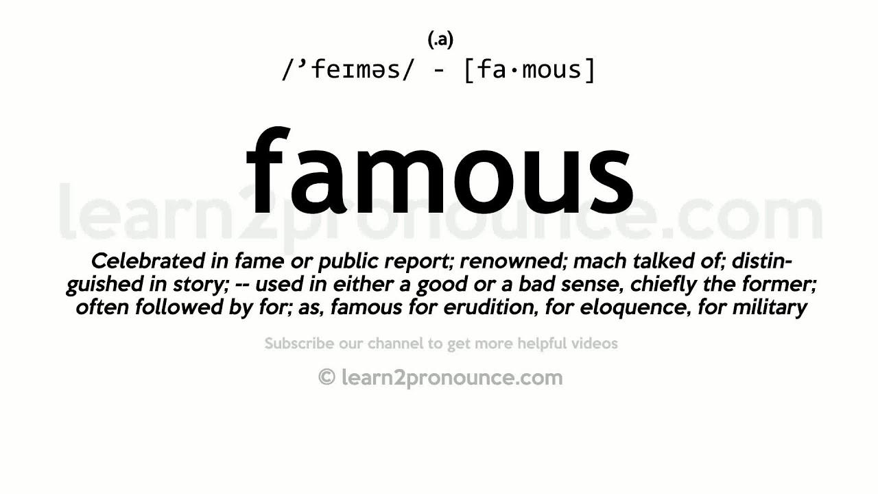 Pronunciation of Famous  Definition of Famous