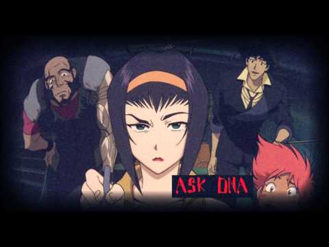 Cowboy Bebop OST - Ask DNA -