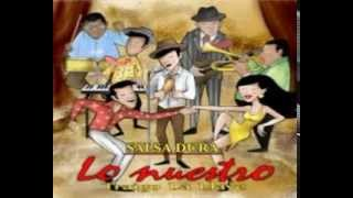 Orquesta Lo Nuestro - No Matter What I Do