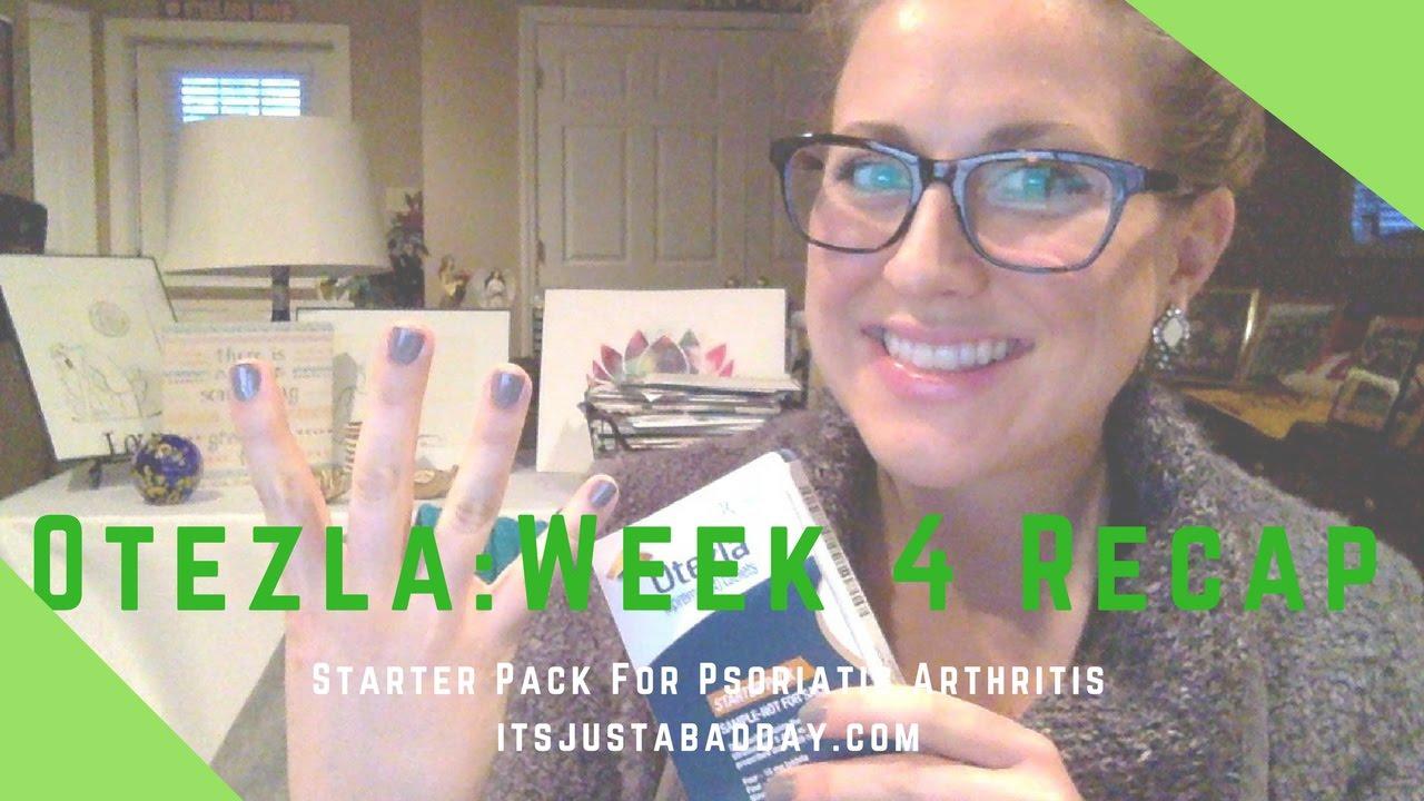 Otezla Week 4 Starter Pack Recap Youtube