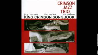 The Crimson Jazz Trio was a jazz trio led by drummer Ian Wallace, f...