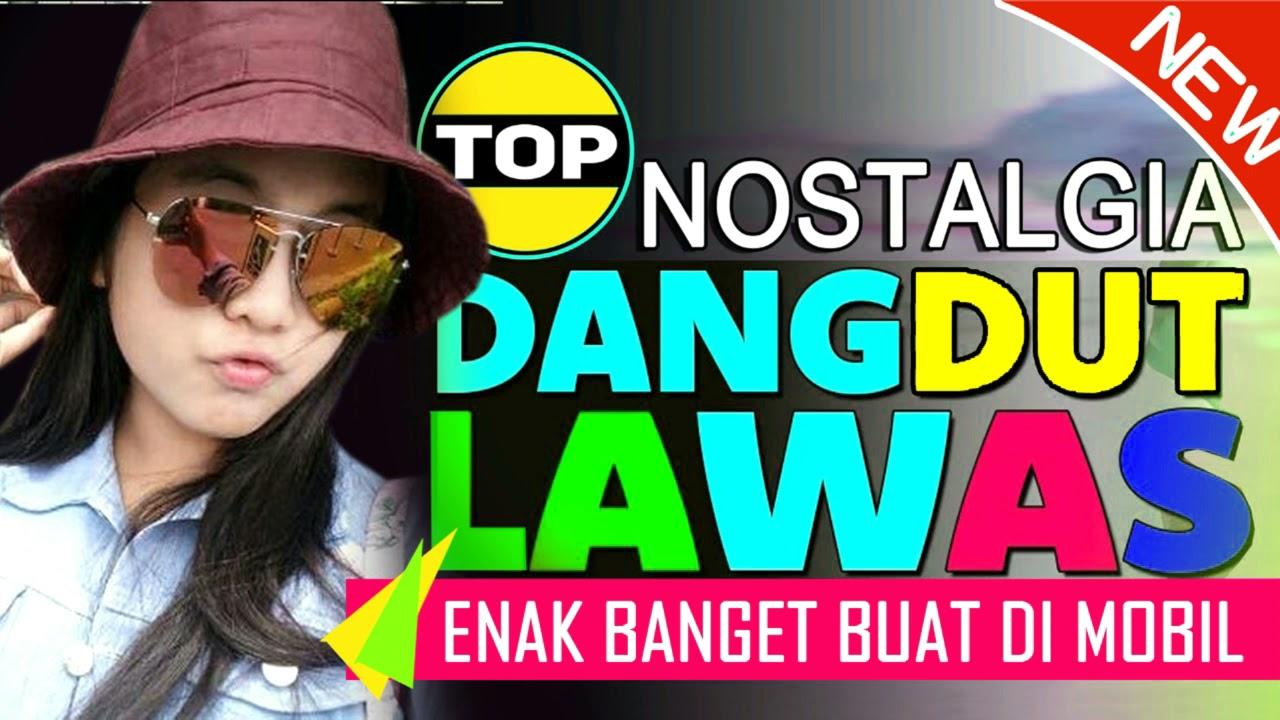 Download TOP DANGDUT NOSTALGIA LAWAS ENAK BANGET BUAT PERJALANAN DI MOBIL