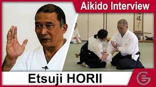 Aikido Interview - Horii Etsuji, 7th Dan Aikikai  [/w subs CN EN ES DE PT VI]