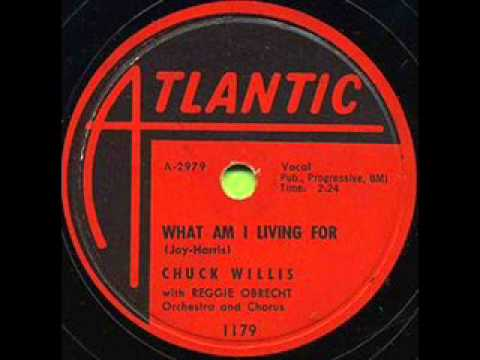 CHUCK WILLIS  What Am I Living For  MAR '58