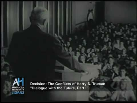 "Decision: The Conflicts of Harry S. Truman - ""Dialogue with the Future, Part I"""