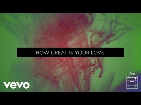 Passion - How Great Is Your Love (Live/Lyrics And Chords) ft. Kristian Stanfill