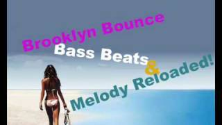 Brooklyn Bounce Bass Beats Melody Reloaded Giorno Remix