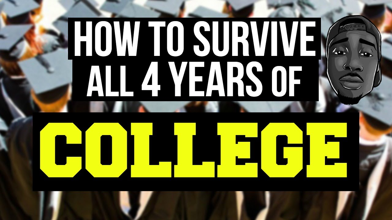 how to survive all 4 years of college how to survive all 4 years of college