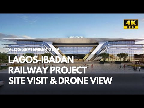 Lagos-Ibadan railway: Site visit and view in 4K UHD-