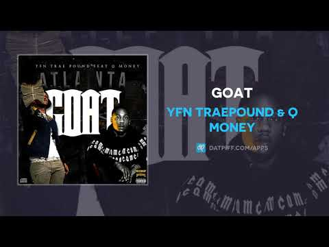 YFN Traepound & Q Money - Goat (AUDIO)