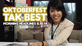 Oktoberfest Tak Best [Morning Headlines]