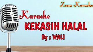 KARAOKE KEKASIH HALAL (WALI)