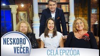 Halina Pawlovská, Pišta Vandal a Jana Schweighoferová v Neskoro Večer - CELÁ EPIZÓDA