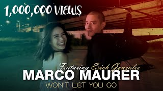 Marco Maurer - Won't Let You Go FT.Erich Gonzales [Official Music Video]