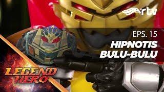 Download Video Legend Hero RTV : Hipnotis Bulu-bulu (Episode 15)    Full MP3 3GP MP4