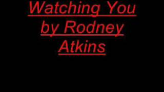 Rodney Atkins Watching you lyrics