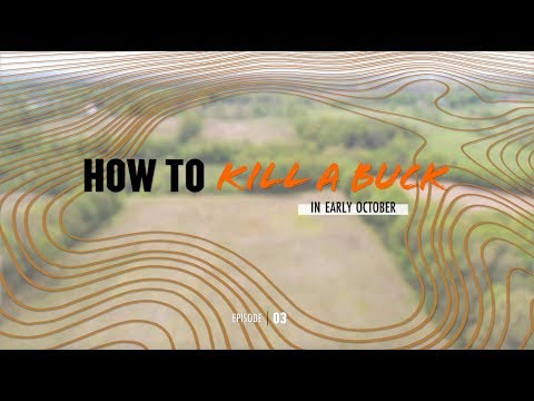 MeatEater's How To Kill A Buck: Early October