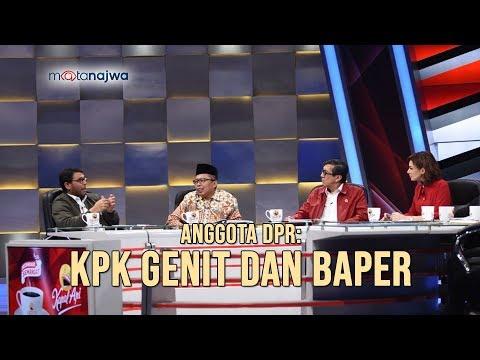 Mata Najwa Part 3 - KPK Dalam Bahaya: Anggota DPR: KPK Genit dan Baper