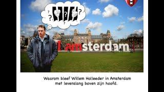Waarom bleef Willem Holleeder in Amsterdam met levenslang boven zijn hoofd.