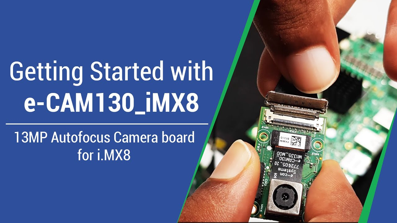 Getting started with e-CAM130_iMX8 - 13MP Autofocus Camera Board for i MX8  | e-con Systems