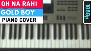 Oh Na Rahi || Gold Boy || Piano Cover || Punjabi Song 18