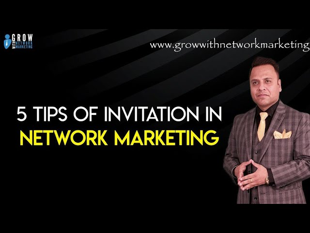 5 Tips Of Invitation In Network Marketing