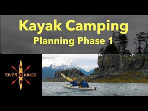 Kayak Camping - How To Plan Your Trip