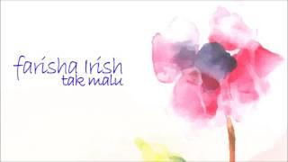 Video Farisha Irish - Tak Malu [OST Duda Pujaan Dara] (Audio) download MP3, 3GP, MP4, WEBM, AVI, FLV Maret 2018