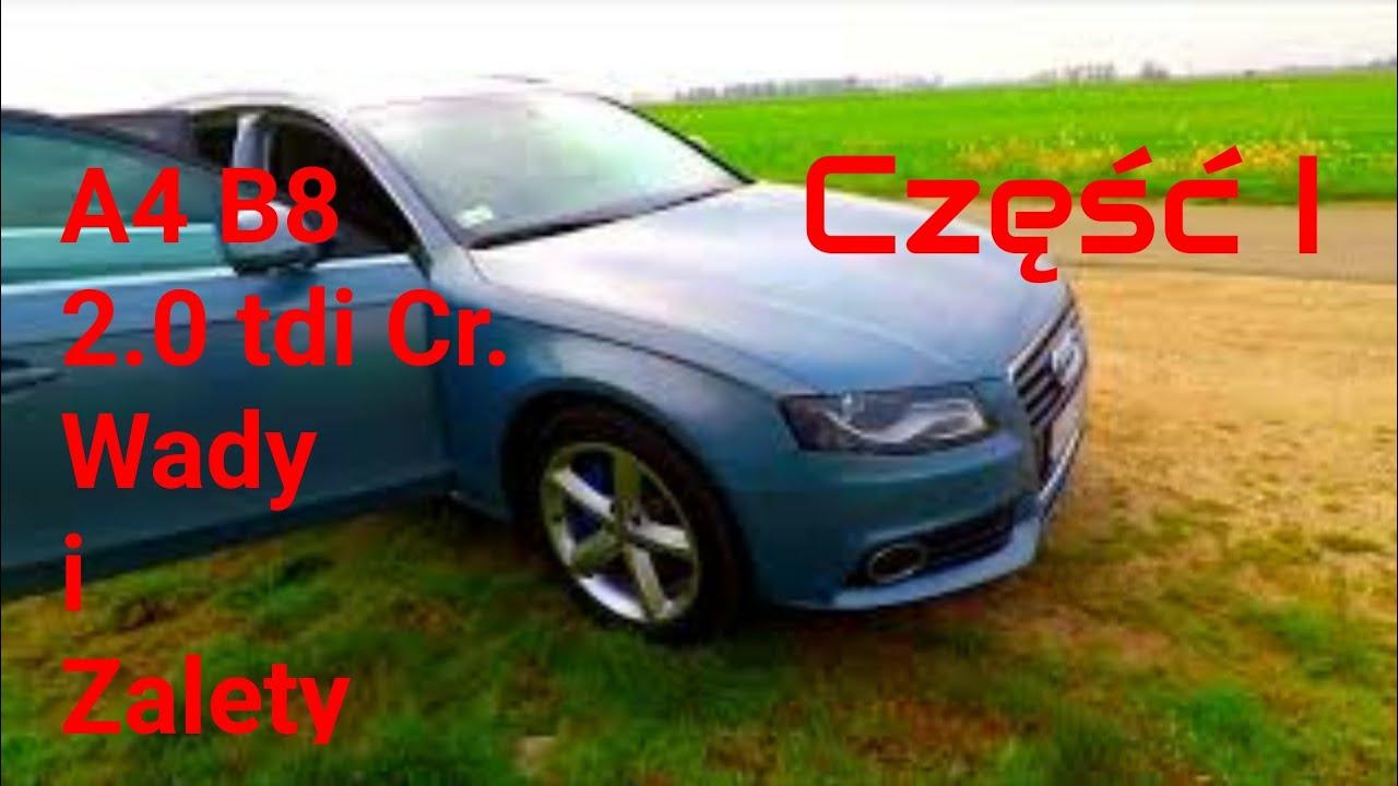 Audi A4 B8 20 Tdi Cr Wady I Zalety Część Iadvantages And