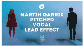 Martin Garrix & Bebe Rexha - In The Name Of Love Pitched Vocal Lead Tutorial