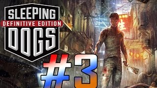 Sleeping Dogs: Definitive Edition Gameplay Walkthrough - Part 3 [PC Max HD]