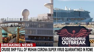 BREAKING: CRUISE SHIP FULL OF WUHAN SUPER VIRUS QUARANTNED IN ROME - 7000 PASSENGERS - NIGHTMARE