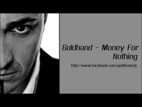 Money for Nothing Dire Straits Goldhard Copyright by: Andorfine Records; Egoiste