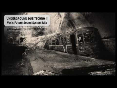 DJ Vex - Dub Techno Mix 2 (Amanda Feel The Vibe Of The Underground Techno)