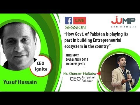 How government of Pakistan is playing its part in building entrepreneurial ecosystem in country.