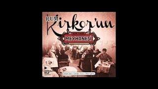 Rum Kirkor'un Meyhanesi Türk Sanat Müziği Fasıl - Şarkılar