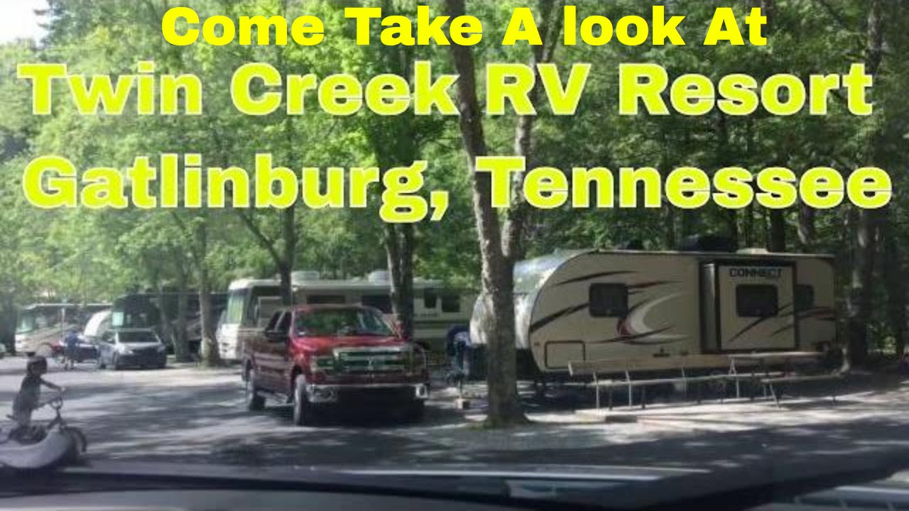 Twin Creek Rv Resort Gatlinburg Tennessee Youtube