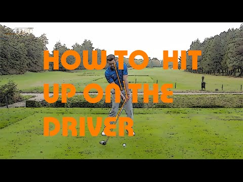 HOW TO HIT UP ON THE DRIVER
