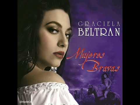 Graciela Beltrán  .....  Mujeres Bravas