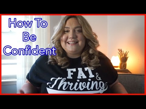 How To Be Confident   Body Positivity