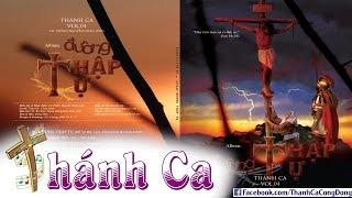Album Thánh Ca Vol.4 - Đường Thập Tự - Lm. Châu Linh
