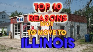 Top 10 reasons NOT to move to Illinois. And yes, Chicago is on the list.