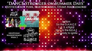"""Mashup:""""DANCE Stronger Summer Days""""♪♪(Justice, Daft Punk, Garrix) [zen&tonic Remix] [LYRICS] Week 2"""